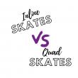 inline vs quad skates